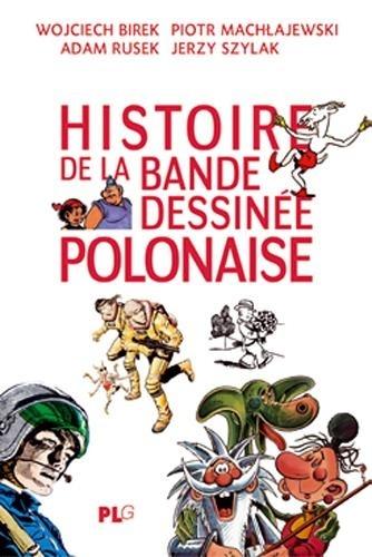 Wojciech Birek et Piotr Machlajewski - Histoire de la bande dessinée polonaise.