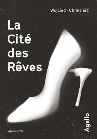 Téléchargement de livres sur ipod nano La cité des rêves (Litterature Francaise) par Wojciech Chmielarz 9791095718710