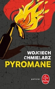 Wojciech Chmielarz - Pyromane.