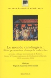 Wojciech Falkowski et Yves Sassier - Le monde carolingien : Bilan, perspectives, champs de recherches - Actes du colloque international de Poitiers, Centre d'Etudes supérieures de Civilisation médiévale, 18-20 novembre 2004.