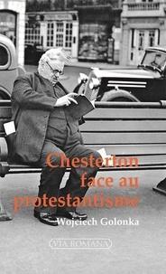 Accentsonline.fr Chesterton face au protestantisme - De l'inconstance décomposante à la fossilisation créatrice Image