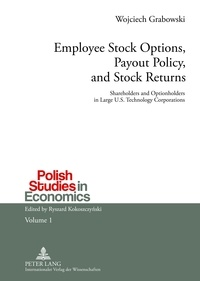 Wojciech Grabowski - Employee Stock Options, Payout Policy, and Stock Returns - Shareholders and Optionholders in Large U.S. Technology Corporations.