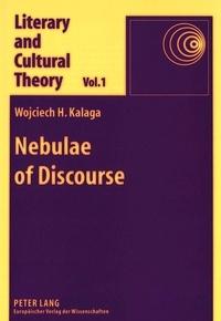 Wojciech Kalaga - Nebulae of Discourse - Interpretation, Textuality, and the Subject.