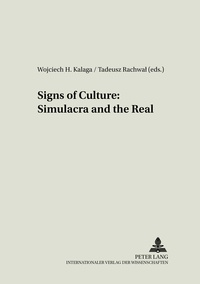 Wojciech Kalaga et Tadeusz Rachwal - Signs of Culture: Simulacra and the Real.