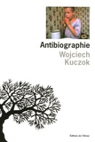 Wojciech Kuczok - Antibiographie.