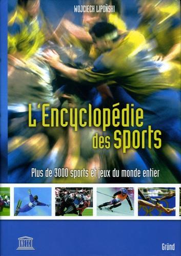 Wojciech Liponski - L'Encyclopédie des sports - Plus de 3000 sports et jeux du monde entier.