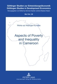Wokia-azi ndangle Kumase - Aspects of Poverty and Inequality in Cameroon.
