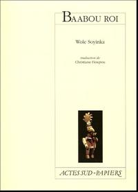 Wole Soyinka - Baabou roi - Pièce à la manière de - en gros - Alfred Jarry.