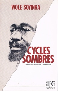 Wole Soyinka - Cycles sombres.