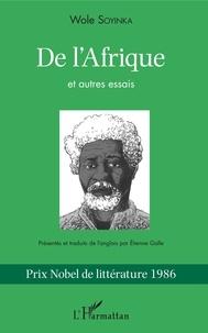 Wole Soyinka - De l'Afrique - Et autres essais.