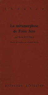 Wole Soyinka - La métamorphose de Frère Jéro.