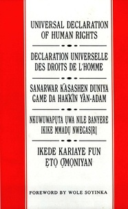 Wole Soyinka - Universal Declaration of Human Rights: English, French, Hausa, Igbo and Yoruba - Foreword by Wole Soyinka.