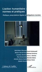 Wolf-Dieter Eberwein et David Ambrosetti - Cultures & conflits N° 60, Hiver 2005 : L'action humanitaire : normes et pratiques - Politique, prescriptions légales et obligations morales.