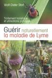 Wolf-Dieter Storl - Guérir naturellement la maladie de Lyme - Traitement holistique et utilisations pratiques.