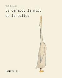 Wolf Erlbruch - Le canard, la mort et la tulipe.
