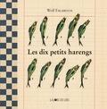 Wolf Erlbruch - Les dix petits harengs.