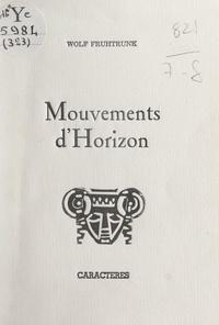Wolf Fruhtrunk et Thomas Lüttge - Mouvements d'horizon.