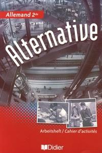 Wolf Halberstadt et Mireille Audibert - Allemand 2e Alternative - Cahier d'activités.