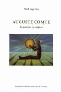 Wolf Lepenies - Auguste Comte - Le pouvoir des signes.