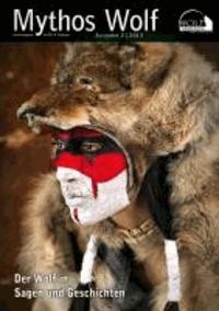Wolf Magazin: Mythos Wolf (2/2013) - Der Wolf in Sagen und Geschichten.