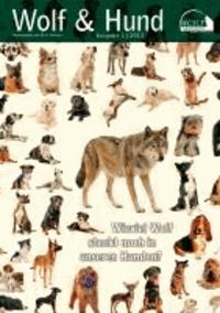 Wolf Magazin: Wolf und Hund (1/2013) - Wieviel Wolf steckt noch in unseren Hunden.