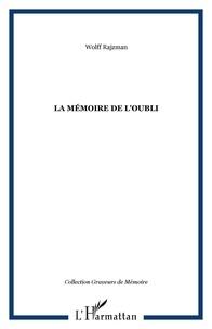 Wolff Rajzman - La memoire de l'oubli.