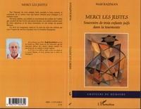Wolff Rajzman - Merci les justes : souvenirs de trois enfants juifs dans la tourmente.