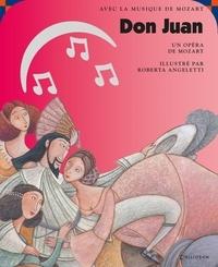 Wolfgang Amadeus Mozart et Roberta Angeletti - Don Juan - Un opéra de Mozart. 1 CD audio