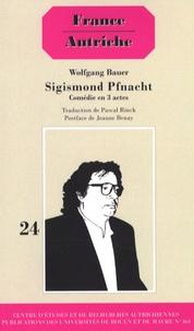Wolfgang Bauer - Sigismond Pfnacht.