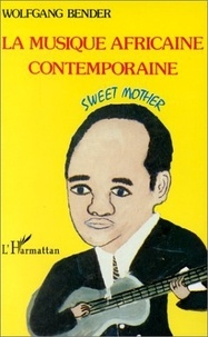 Wolfgang Bender - La musique africaine contemporaine - Sweet mother.
