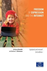 Wolfgang Benedek et Matthias C. Kettemann - Freedom of expression and the internet - Updated and revised 2nd edition.