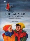 Wolfgang Bittner et Ursula Kirchberg - LUC, AHMED ET SAINT NICOLAS.