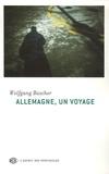 Wolfgang Büscher - Allemagne, un voyage.
