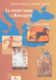 Wolfgang Decker et Jean-Paul Thuillier - Le sport dans l'Antiquité - Egypte, Grèce et Rome.