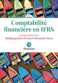 Wolfgang Dick et Franck Missonier-Piera - Comptabilité financière en IFRS.