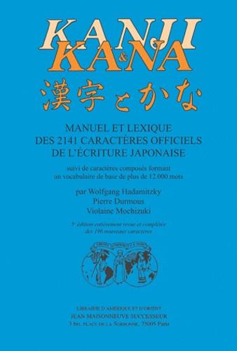 Wolfgang Hadamitzky et Pierre Durmous - Kanji et Kana - Manuel et lexique des 2141 caractères officiels de l'écriture japonaise.