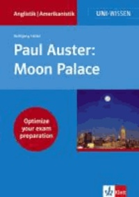 Wolfgang Hallert - Paul Auster:  Moon Palace - Optimize your exam preparation.
