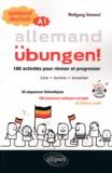 Wolfgang Hammel - Allemand Ubungen ! Spielend deutsch A1 - 180 activités pour réviser et progresser.