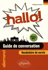 Wolfgang Hammel - Hallo ! - Guide de conversation, vocabulaire de survie.