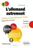 Wolfgang Hammel - L'allemand autrement (A1-B1). Petite méthode pour tous. Apprendre et réviser. (Grammaire, vocabulaire, exercices et jeux corrigés) (avec fichiers audio). 2e édition.
