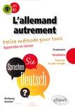 Wolfgang Hammel - L'allemand autrement - Petite méthode pour tous ; Apprendre et réviser : grammaire, vocabulaire, exercices et jeux corrigés, Niveau A1-B1.