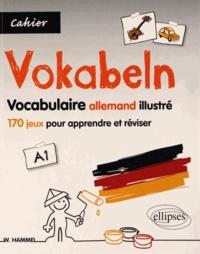 Wolfgang Hammel - Vokabeln Vocabulaire allemand illustré - 170 jeux pour apprendre et réviser, A1.