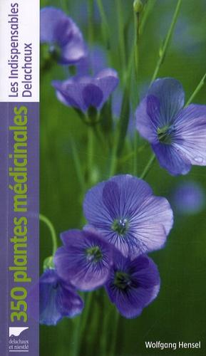 Wolfgang Hensel - 350 plantes médicinales.