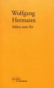 Wolfgang Hermann - Adieu sans fin.