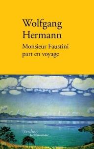 Wolfgang Hermann - Monsieur Faustini part en voyage.