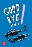 Wolfgang Herrndorf - Goodbye Berlin.