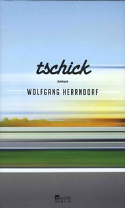 Wolfgang Herrndorf - Tschick.