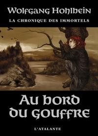 Wolfgang Hohlbein - La chronique des immortels Tome 1 : Au bord du gouffre.