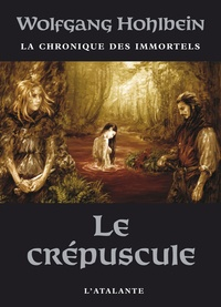 Wolfgang Hohlbein - La chronique des immortels Tome 4 : Le crépuscule.