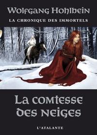 Wolfgang Hohlbein - La chronique des immortels Tome 6 : La comtesse des neiges.